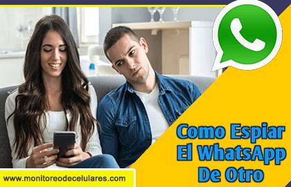 Como Espiar El Whatsapp de Otro