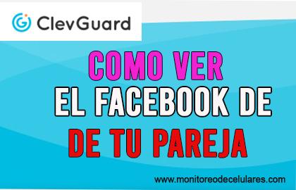 Como Ver el Facebook de Otro con Clevguard