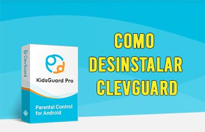 Como Desinstalar Clevguard Apk